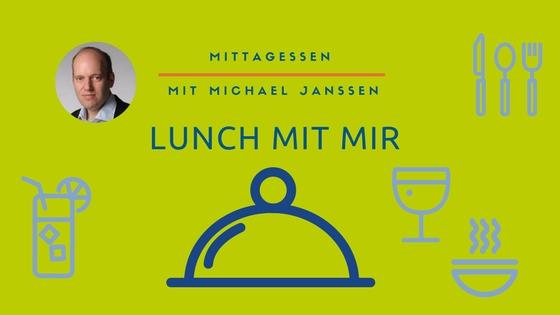 Lunch mit mir! Mittagessen mit Michael Janssen.