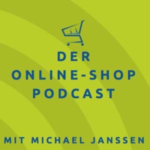 Der Online-Shop-Podcast mit Michael Janssen