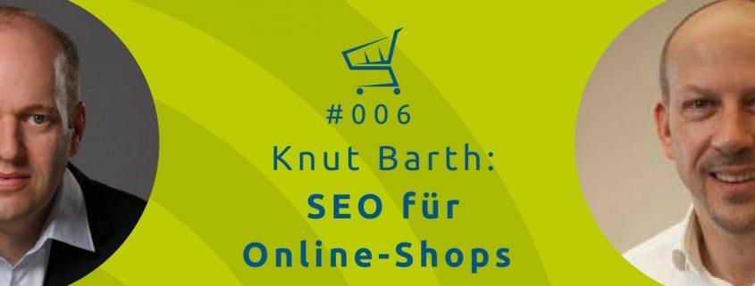 Knut Barth: SEO für Online-Shops. Der Online-Shop-Podcast mit Michael Janssen