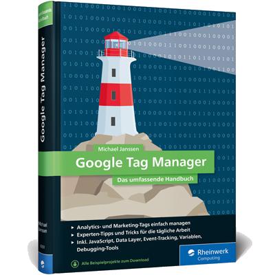 Google Tag Manager: Das umfassende Handbuch